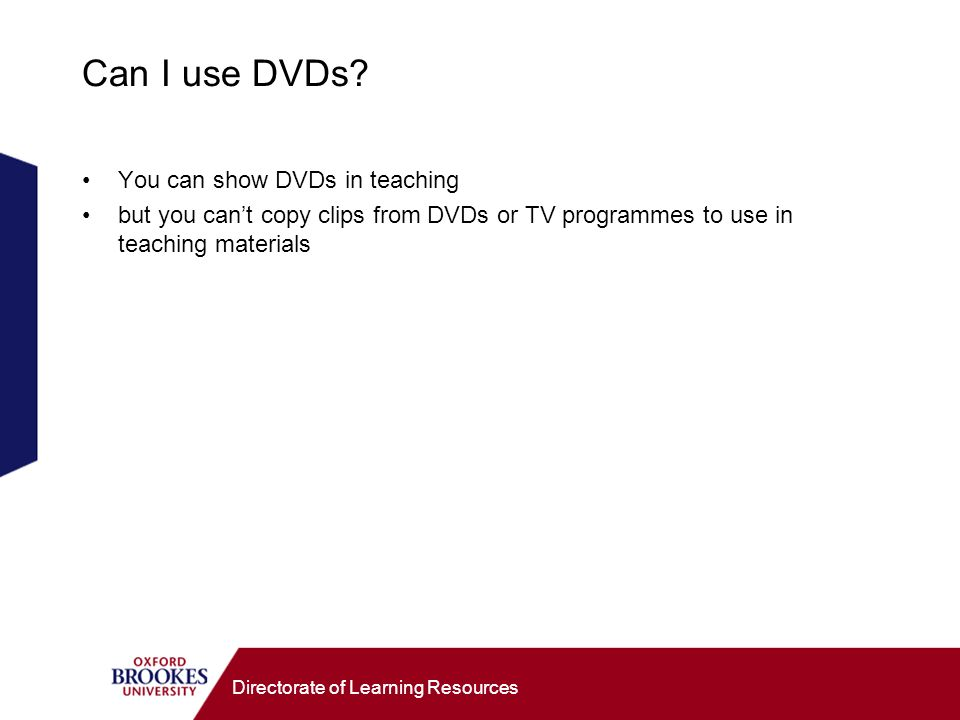 Directorate of Learning Resources Can I use DVDs.