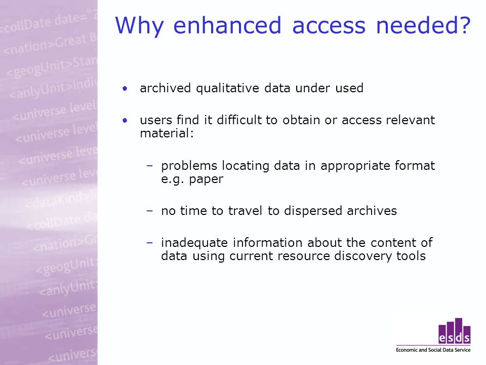 Why enhanced access needed.