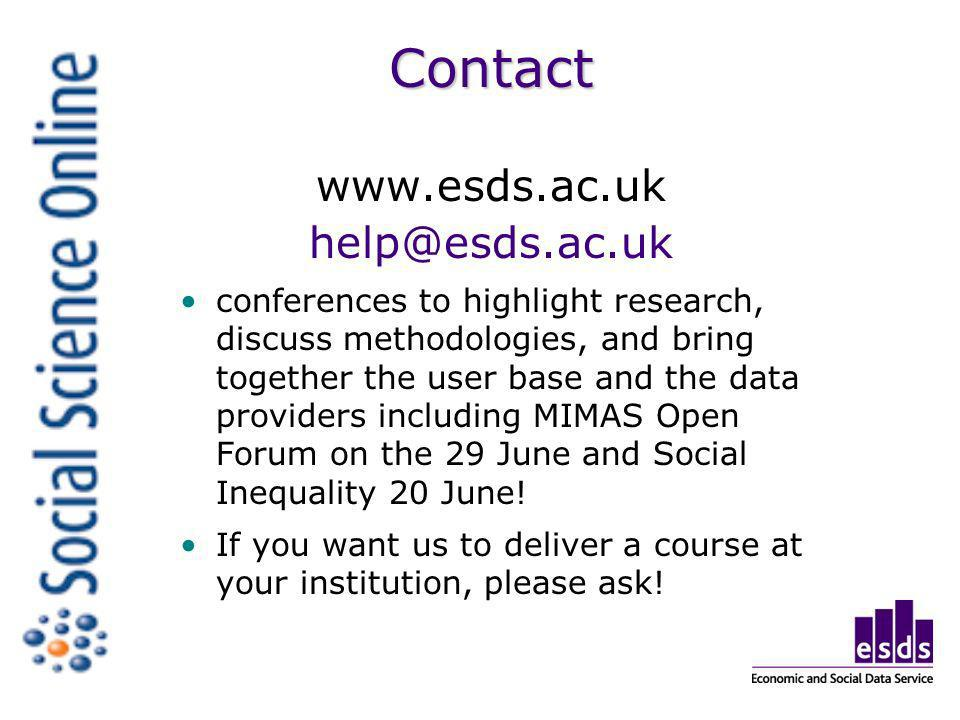 Contact   conferences to highlight research, discuss methodologies, and bring together the user base and the data providers including MIMAS Open Forum on the 29 June and Social Inequality 20 June.