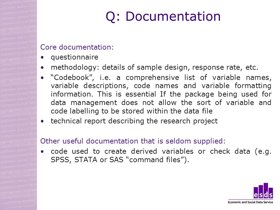 Q: Documentation Core documentation: questionnaire methodology: details of sample design, response rate, etc.