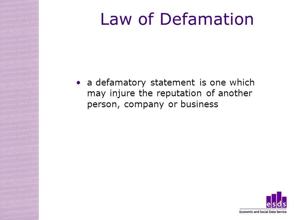 Law of Defamation a defamatory statement is one which may injure the reputation of another person, company or business