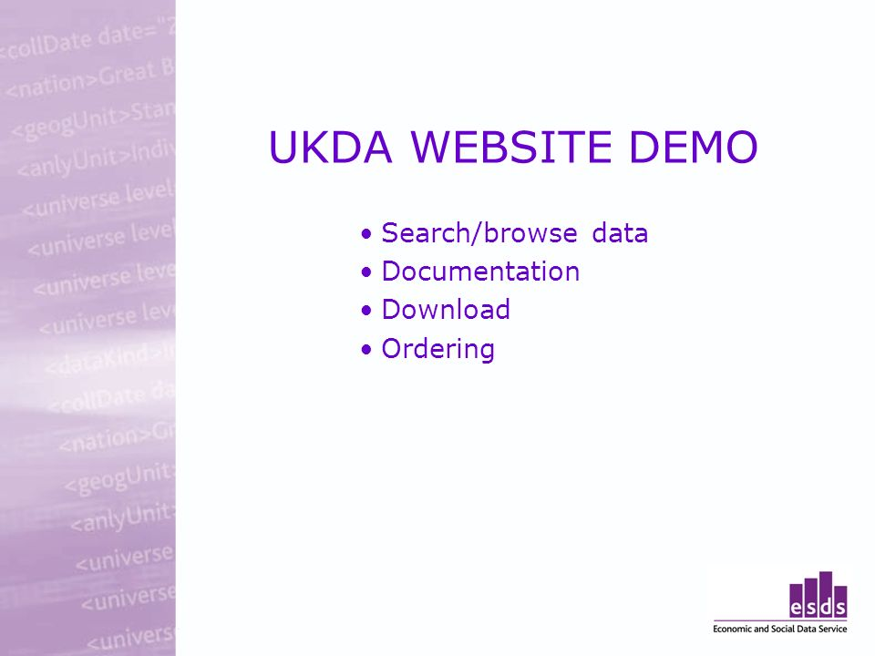 UKDA WEBSITE DEMO Search/browse data Documentation Download Ordering