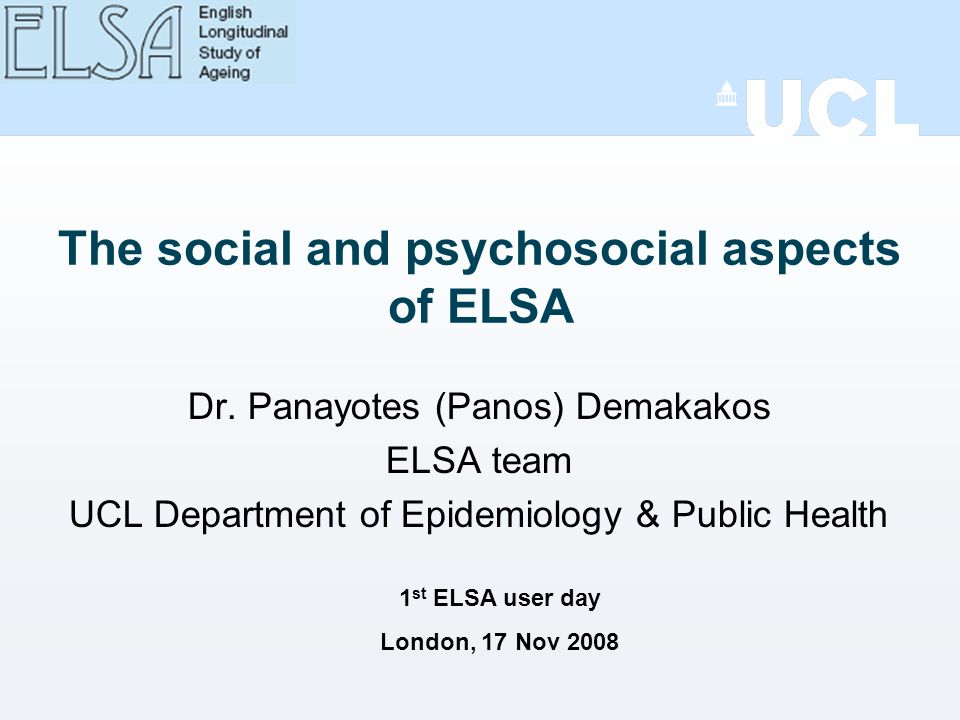 The social and psychosocial aspects of ELSA Dr.