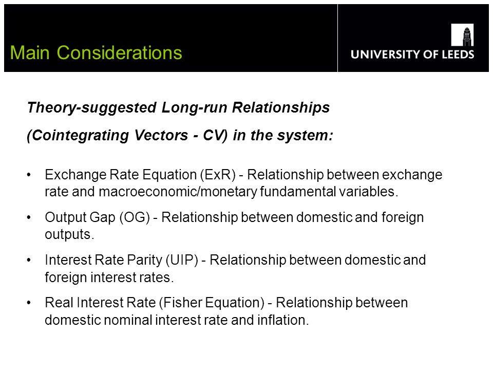 Theory-suggested Long-run Relationships (Cointegrating Vectors - CV) in the system: Exchange Rate Equation (ExR) - Relationship between exchange rate and macroeconomic/monetary fundamental variables.