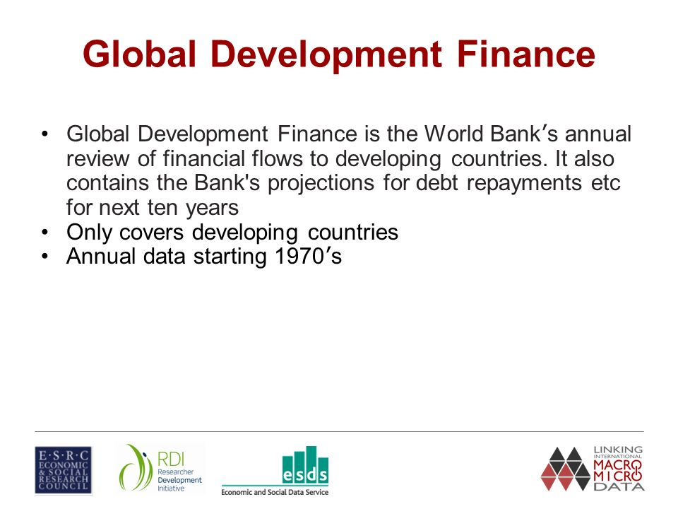 Global Development Finance Global Development Finance is the World Bank s annual review of financial flows to developing countries.
