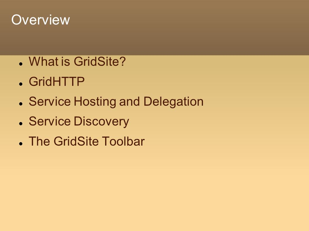 Overview What is GridSite.