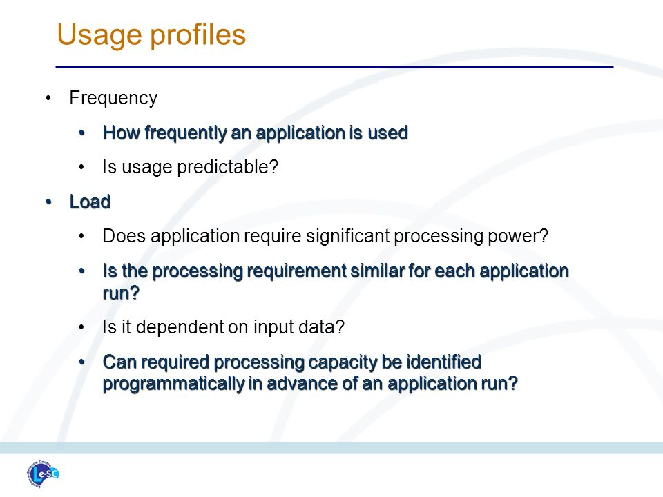 FrequencyFrequency How frequently an application is usedHow frequently an application is used Is usage predictable Is usage predictable.