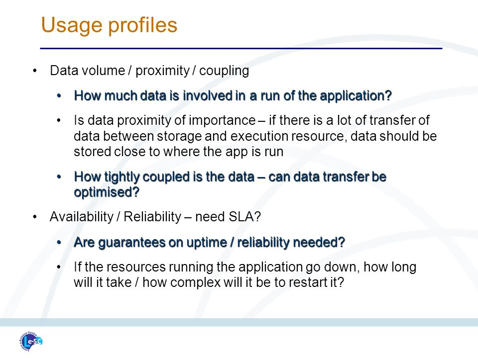 Data volume / proximity / couplingData volume / proximity / coupling How much data is involved in a run of the application How much data is involved in a run of the application.