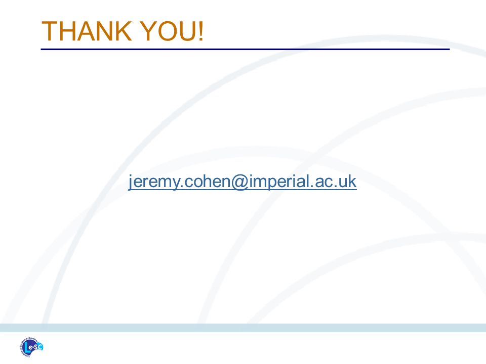THANK YOU! jeremy.cohen@imperial.ac.uk