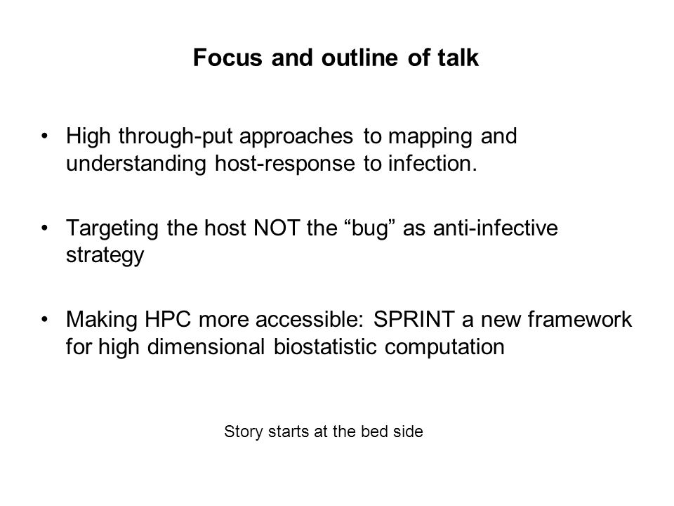 Focus and outline of talk High through-put approaches to mapping and understanding host-response to infection.