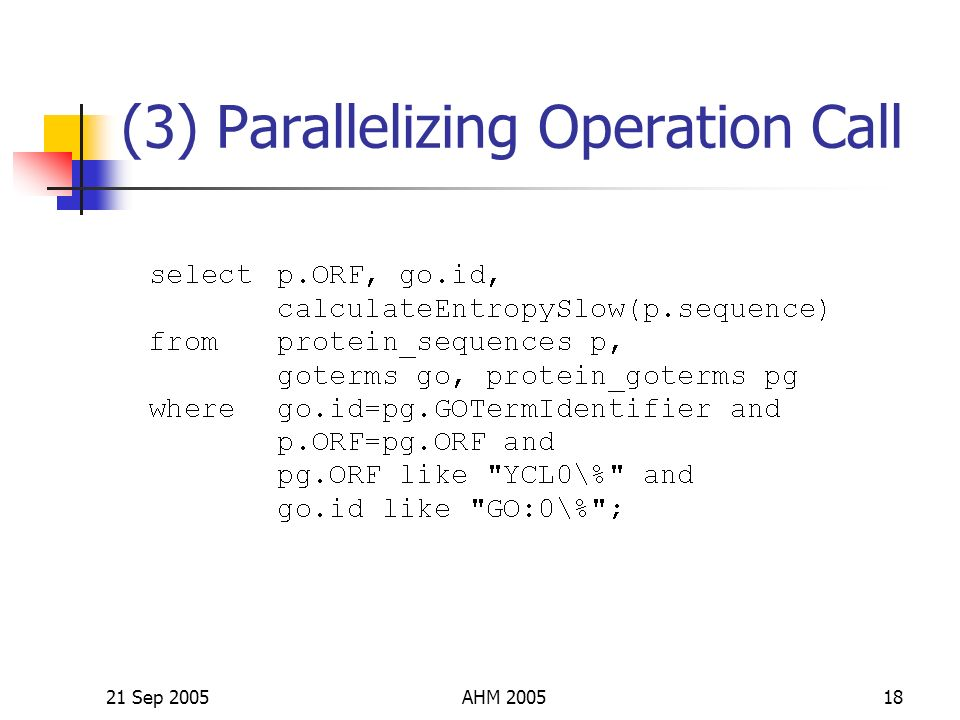21 Sep 2005AHM 200518 (3) Parallelizing Operation Call