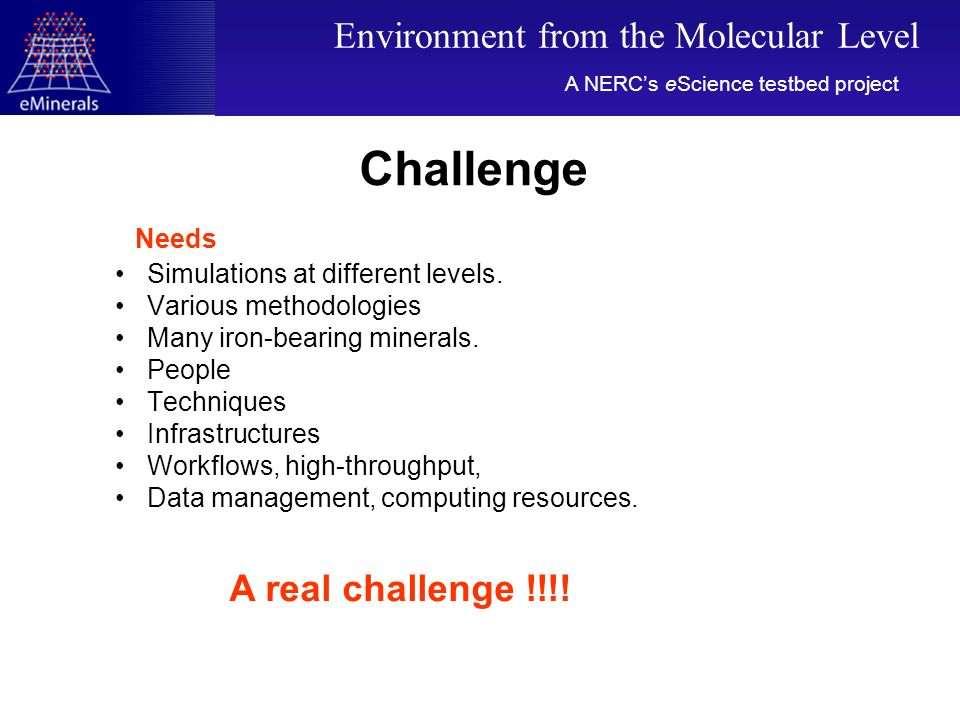 Challenge Needs Simulations at different levels. Various methodologies Many iron-bearing minerals.