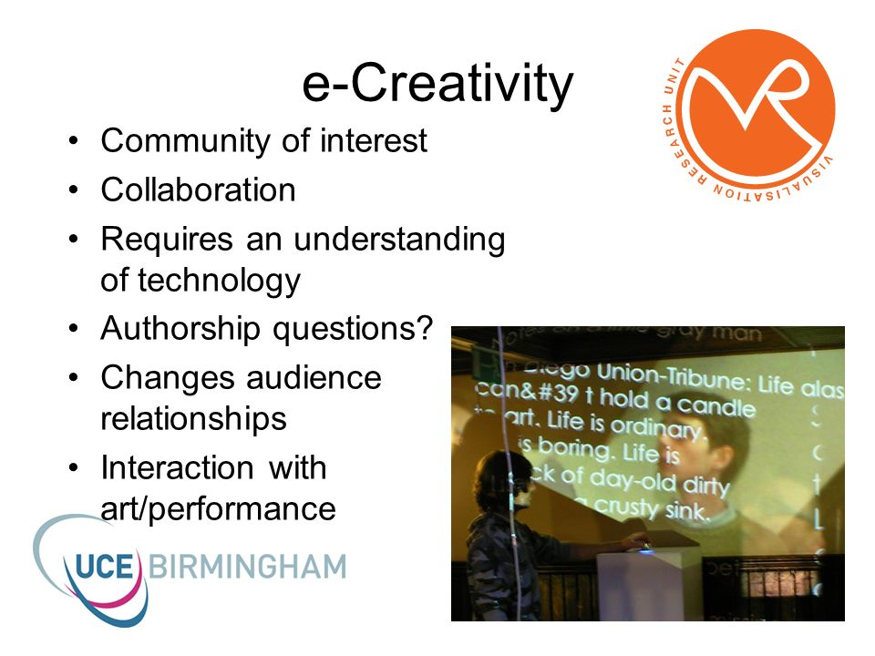 e-Creativity Community of interest Collaboration Requires an understanding of technology Authorship questions.