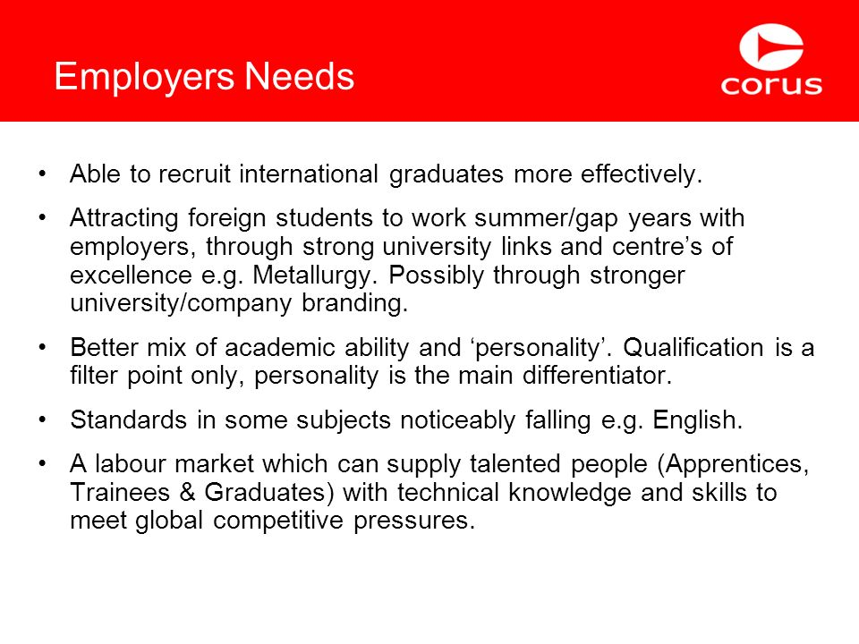 Employers Needs Able to recruit international graduates more effectively.