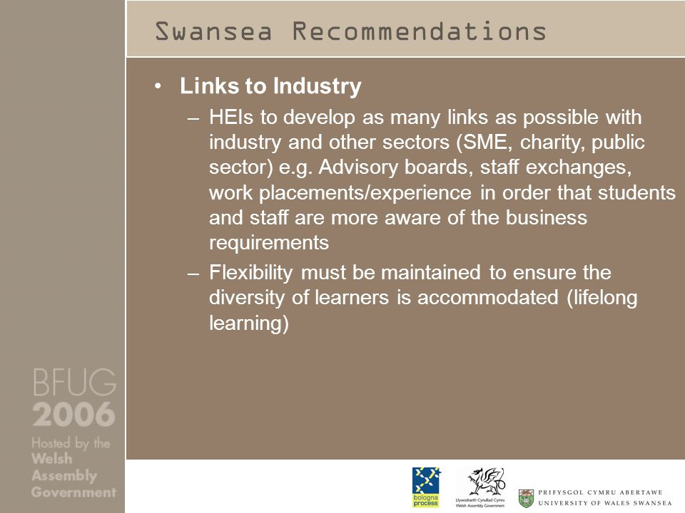 Swansea Recommendations Links to Industry –HEIs to develop as many links as possible with industry and other sectors (SME, charity, public sector) e.g.