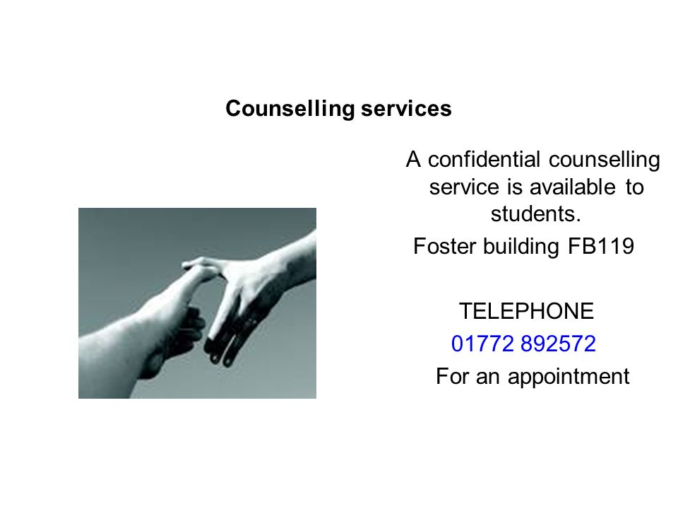 Counselling services A confidential counselling service is available to students.
