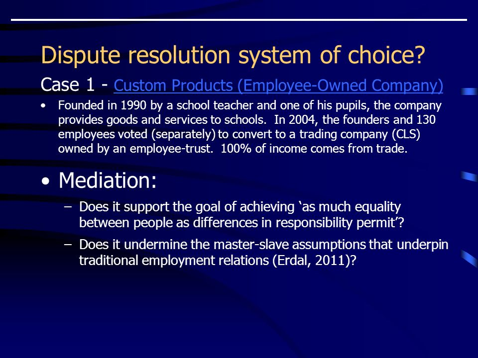 Dispute resolution system of choice.