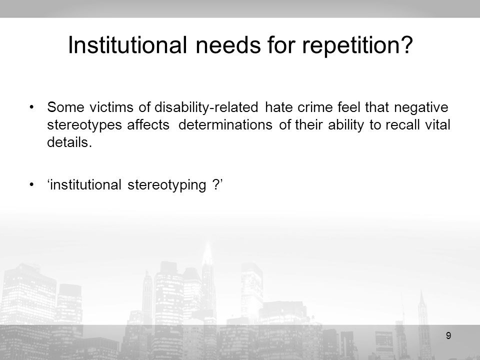 9 Institutional needs for repetition.