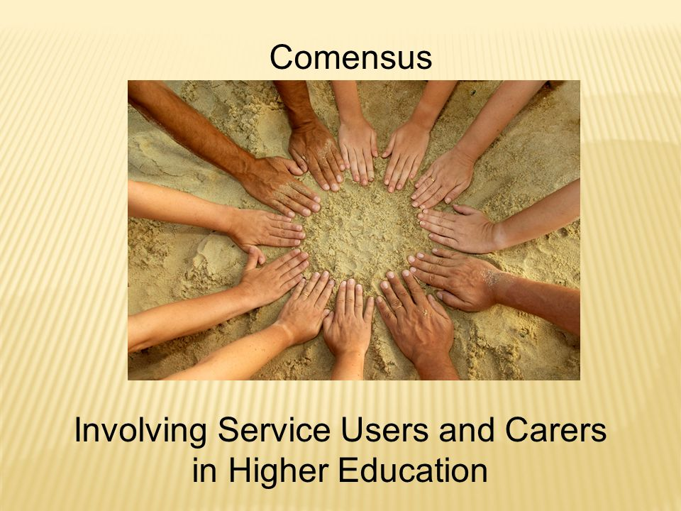 Comensus Involving Service Users and Carers in Higher Education