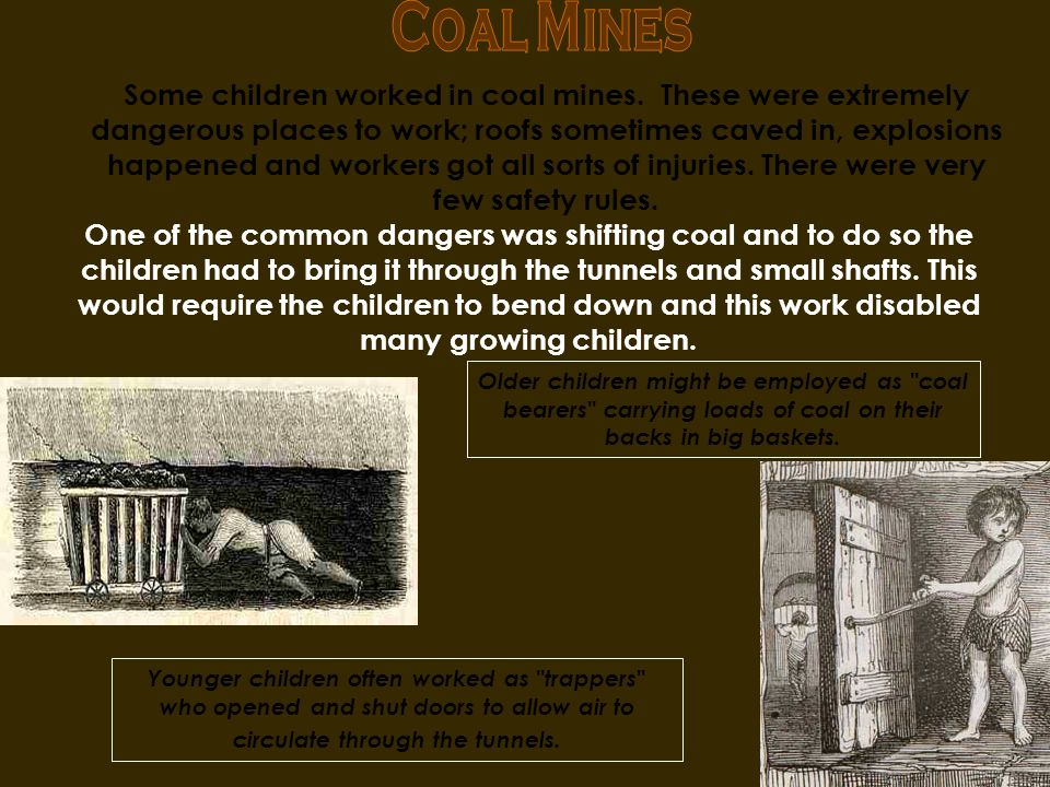 Children did various kinds of jobs. Many of the jobs they did were horrible and unsafe.