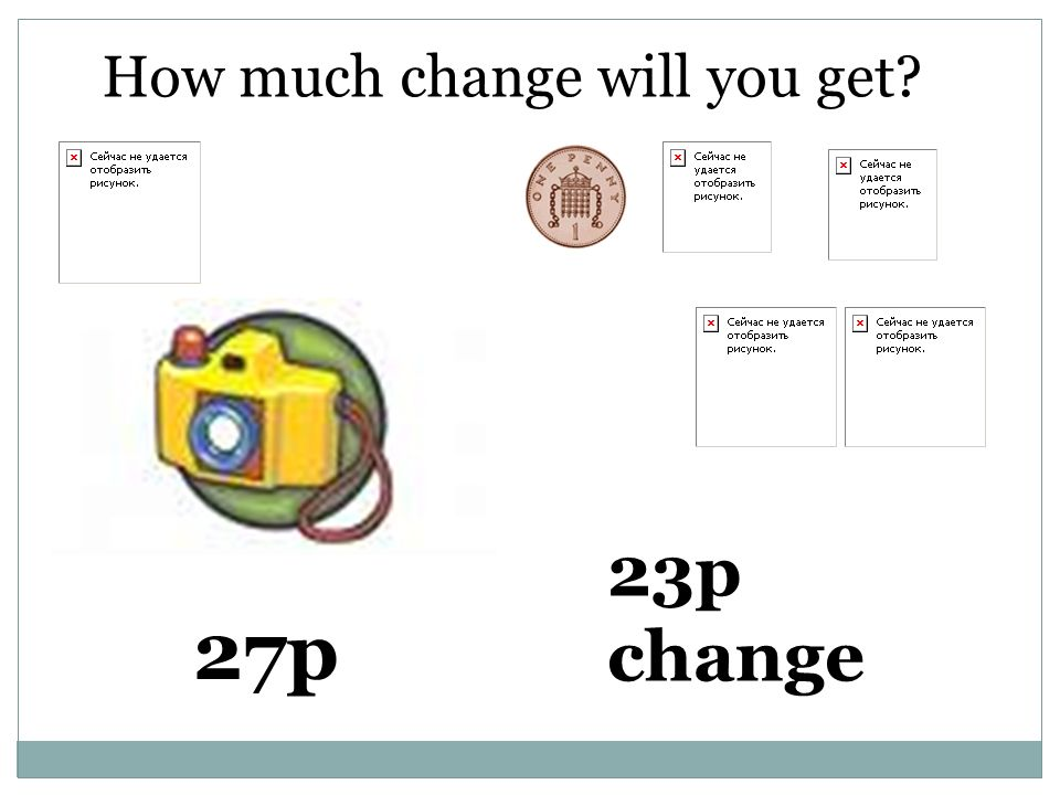 How much change will you get 27p 23p change