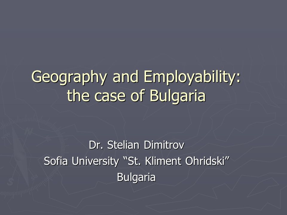 Geography and Employability: the case of Bulgaria Dr.