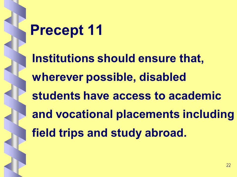 21 Precept 10 The delivery of programmes should take into account the needs of disabled people or, where appropriate, be adapted to accommodate their individual requirements.