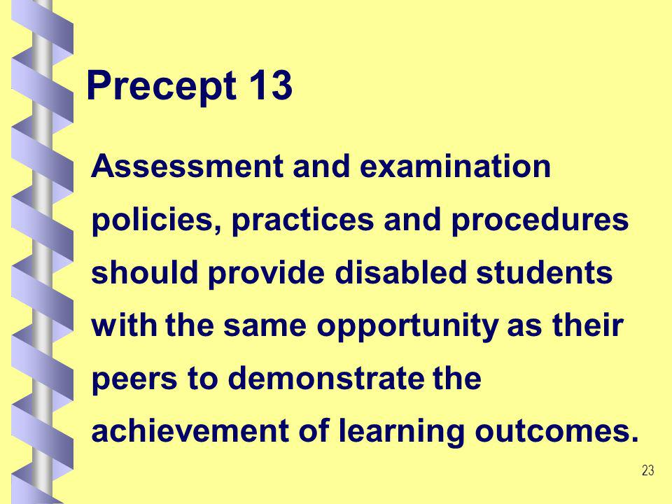 22 Precept 11 Institutions should ensure that, wherever possible, disabled students have access to academic and vocational placements including field trips and study abroad.