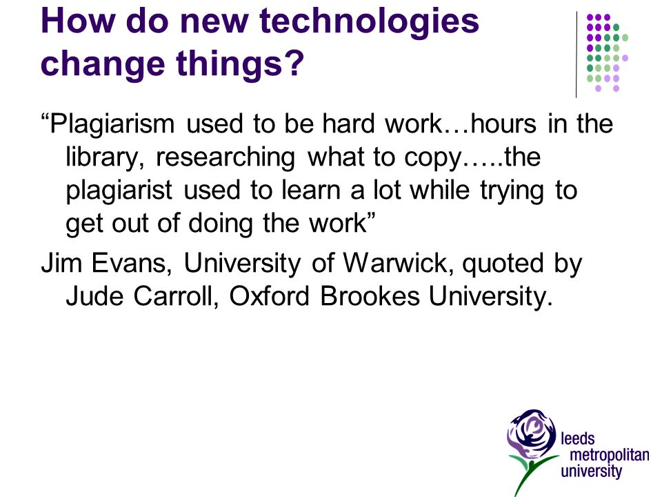 How do new technologies change things.