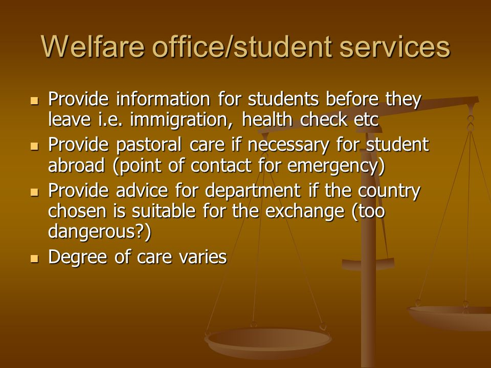 Welfare office/student services Provide information for students before they leave i.e.
