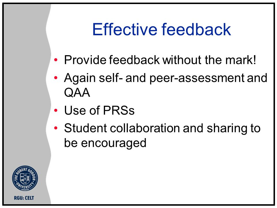 Effective feedback Provide feedback without the mark.