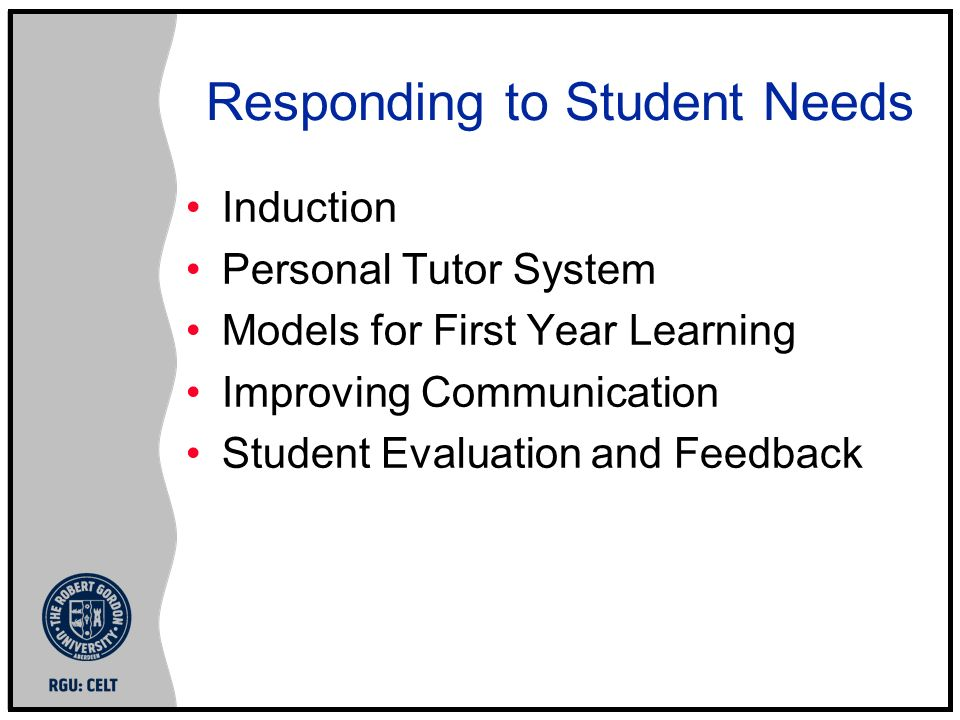 Responding to Student Needs Induction Personal Tutor System Models for First Year Learning Improving Communication Student Evaluation and Feedback