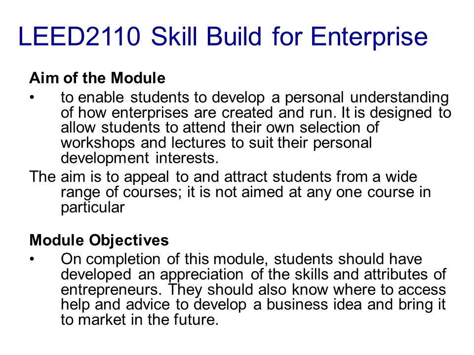 Aim of the Module to enable students to develop a personal understanding of how enterprises are created and run.