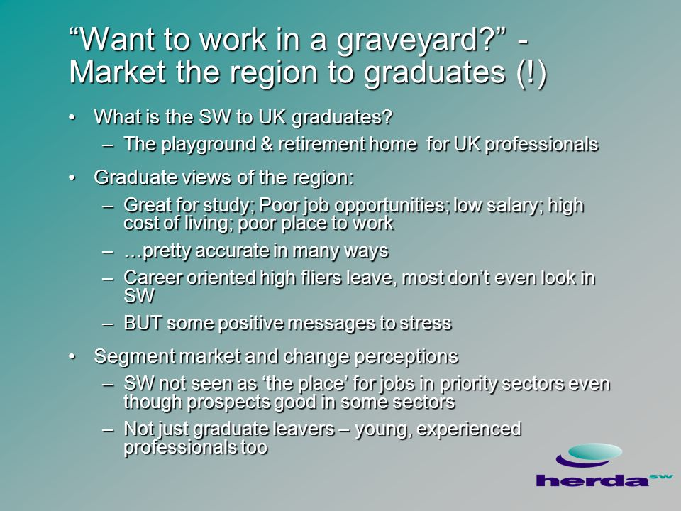 Want to work in a graveyard.