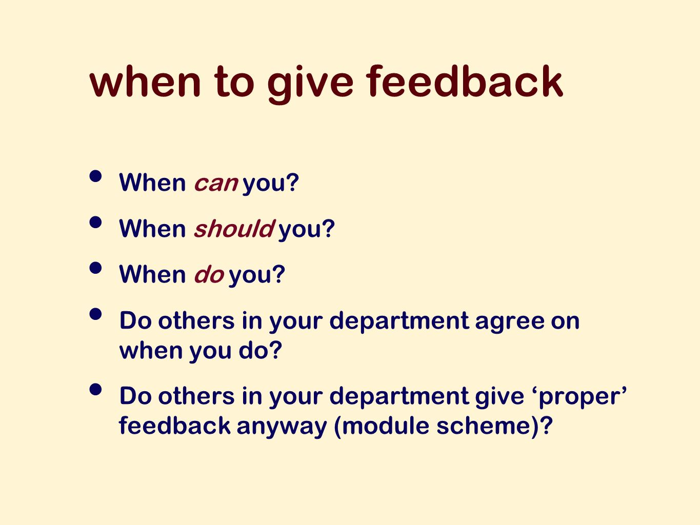 when to give feedback When can you. When should you.