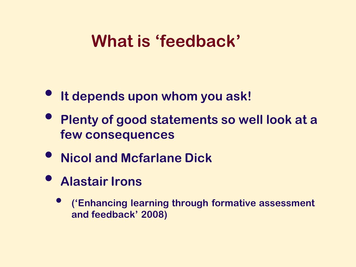 What is feedback It depends upon whom you ask.