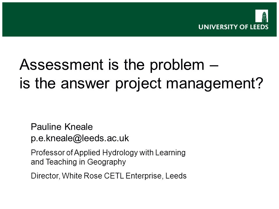 M Level Teaching Assessment is the problem – is the answer project management.