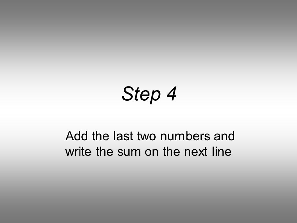 Step 3 Add the two numbers and write the sum on the third line