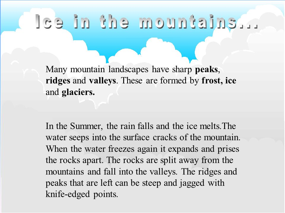 It is colder at the top of a mountain than at the bottom.