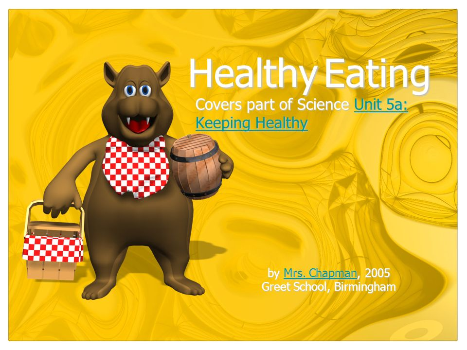 Covers part of Science Unit 5a: Keeping Healthy Unit 5a: Keeping HealthyUnit 5a: Keeping Healthy Healthy Eating by Mrs.