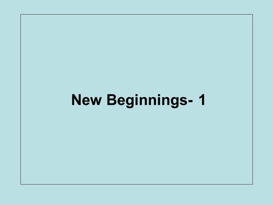 New Beginnings- 1