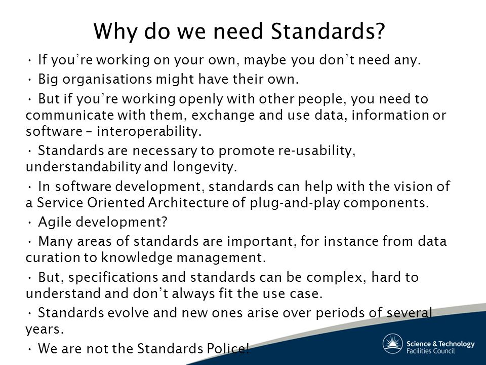 Why do we need Standards. If youre working on your own, maybe you dont need any.