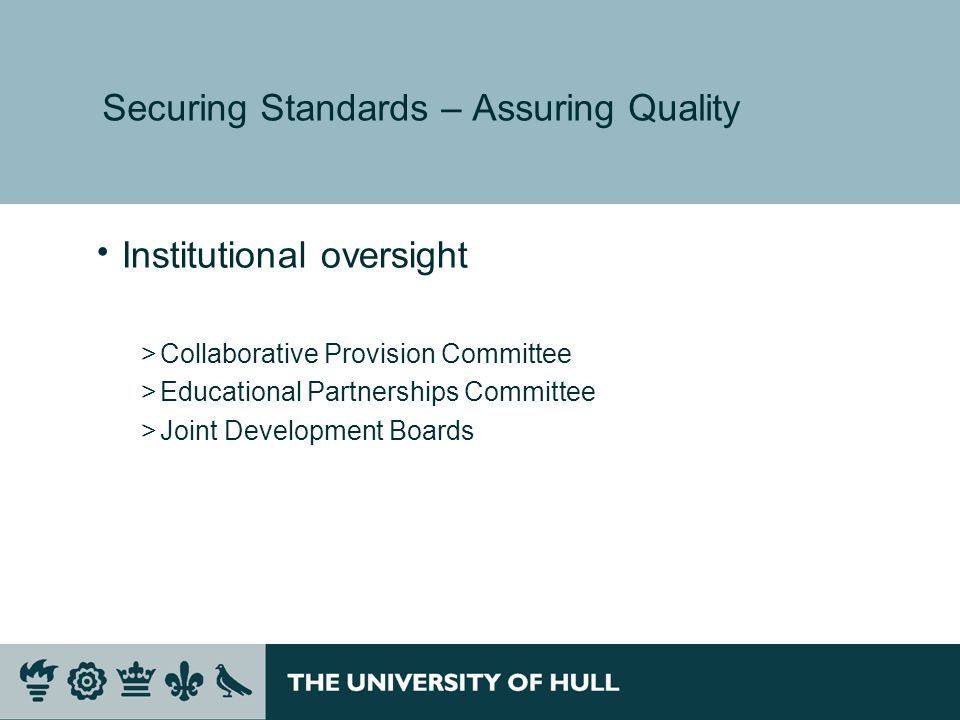 Securing Standards – Assuring Quality Institutional oversight >Collaborative Provision Committee >Educational Partnerships Committee >Joint Development Boards