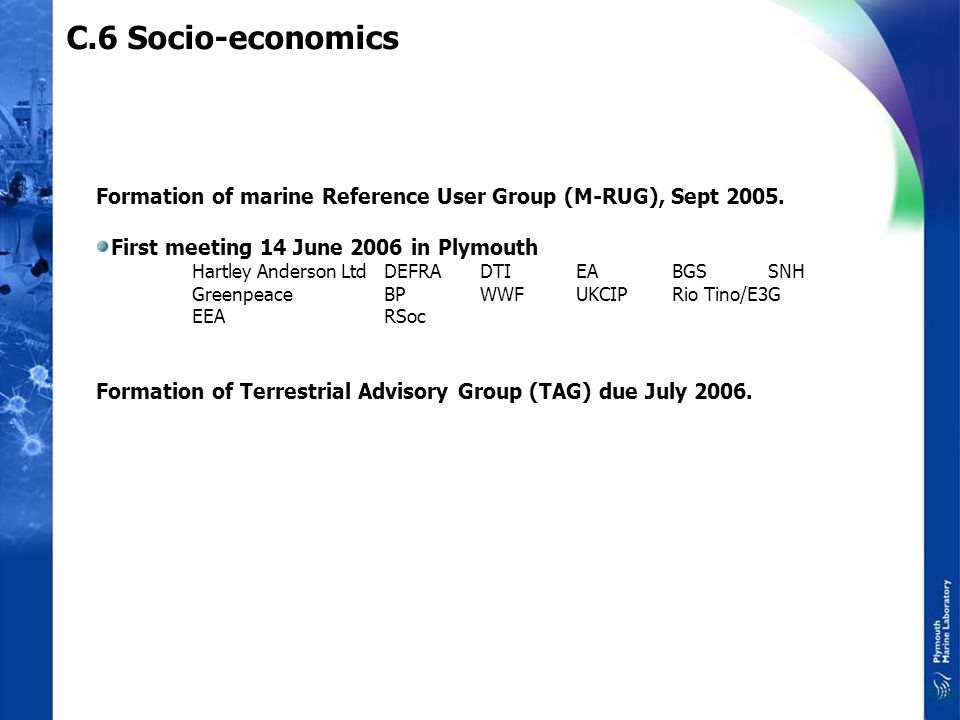 C.6 Socio-economics Formation of marine Reference User Group (M-RUG), Sept 2005.