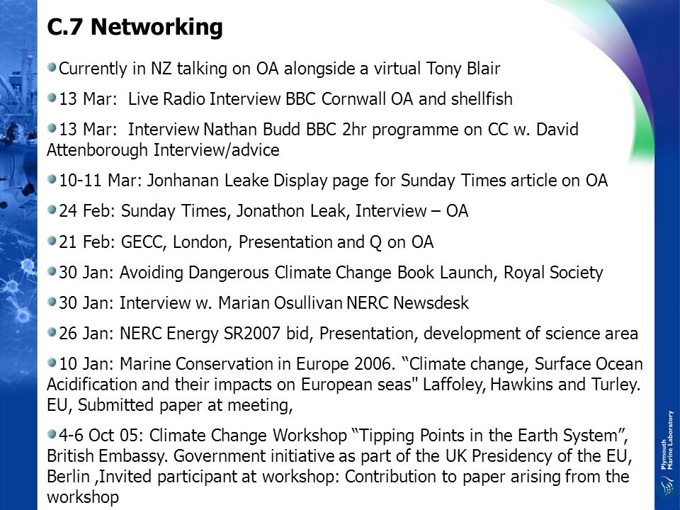 C.7 Networking Currently in NZ talking on OA alongside a virtual Tony Blair 13 Mar: Live Radio Interview BBC Cornwall OA and shellfish 13 Mar: Interview Nathan Budd BBC 2hr programme on CC w.