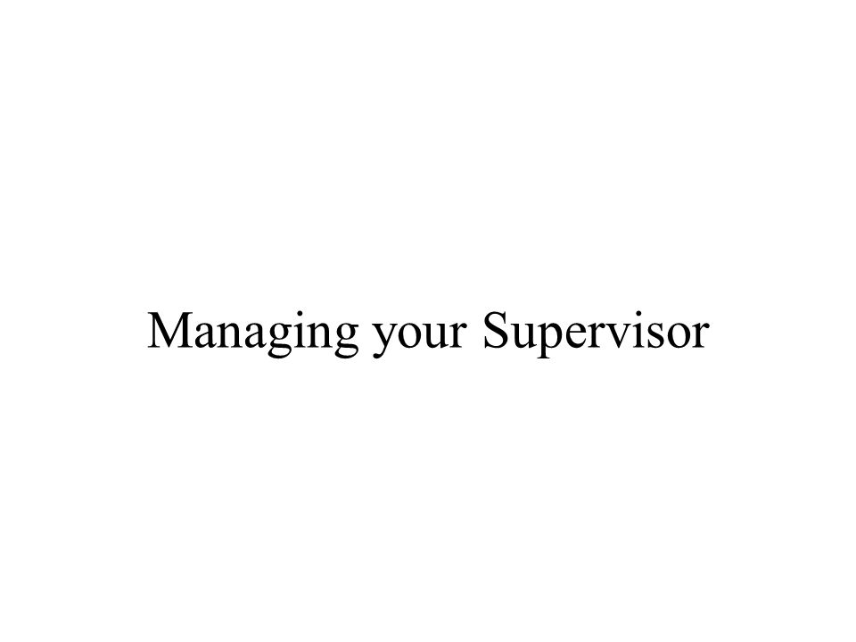 Managing your Supervisor