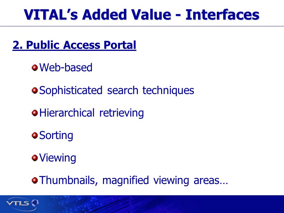 Visionary Technology in Library Solutions VITALs Added Value - Interfaces 2.