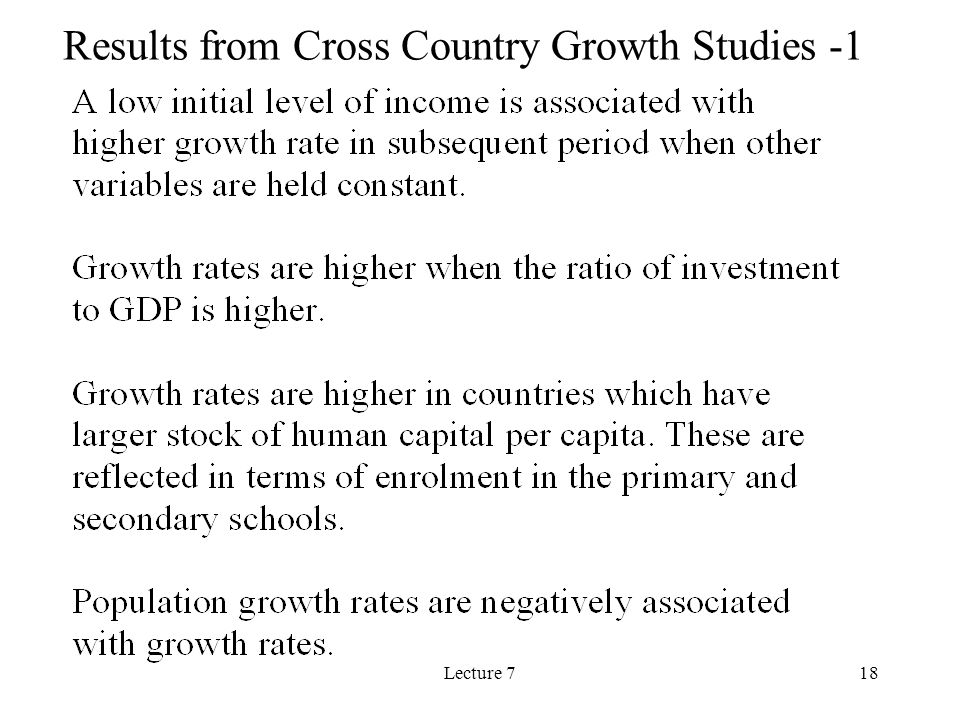 Lecture 718 Results from Cross Country Growth Studies -1