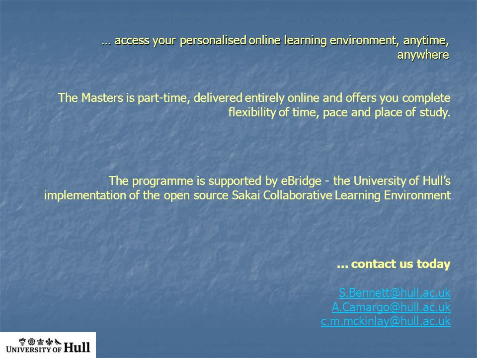 The Masters is part-time, delivered entirely online and offers you complete flexibility of time, pace and place of study.