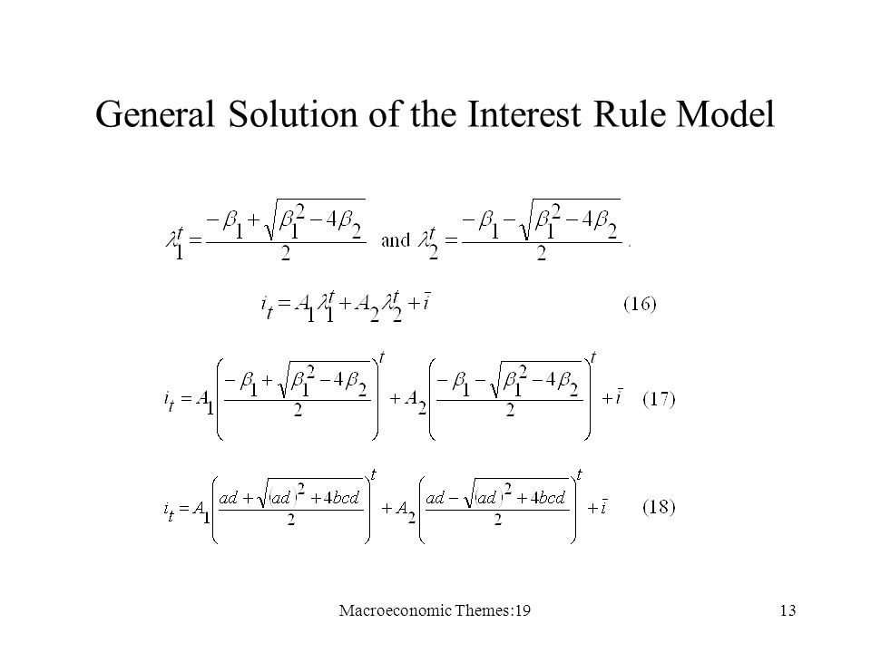 Macroeconomic Themes:1913 General Solution of the Interest Rule Model